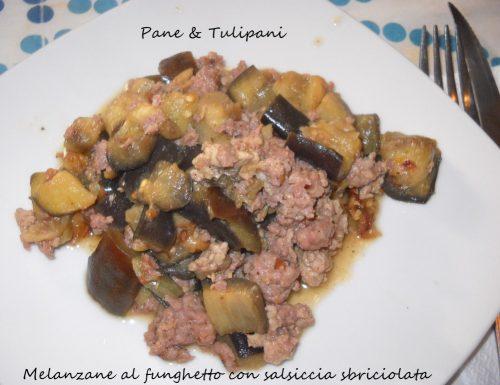 Melanzane al funghetto con salsiccia sbriciolata