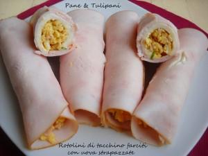 Rotolini di tacchino farciti con uova strapazzate