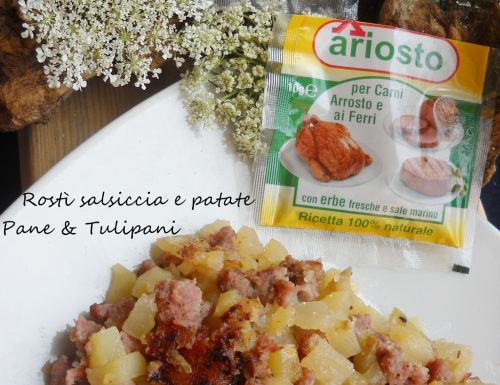 Rostì salsiccia e patate