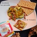 Zucchine con pancetta