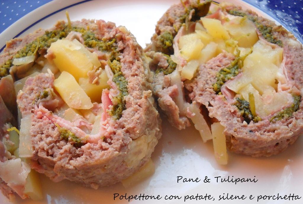 polpettone con patate, silene e porchetta