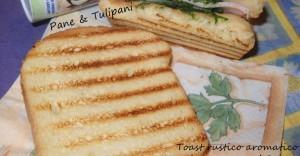 Toast rustico aromatico