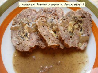 Arrosto con frittata e crema di funghi porcini.3
