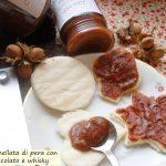 Marmellata di pera con cioccolato e whisky