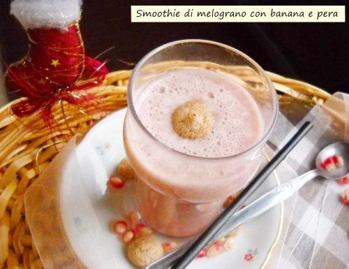 Smoothie di melograno con banana e pera