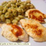 Petto di pollo ai ferri con fave e robiola
