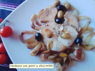 verdesca con porri e olive miste