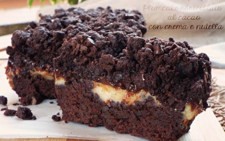 Plumcake sbriciolato al cacao con crema e nutella
