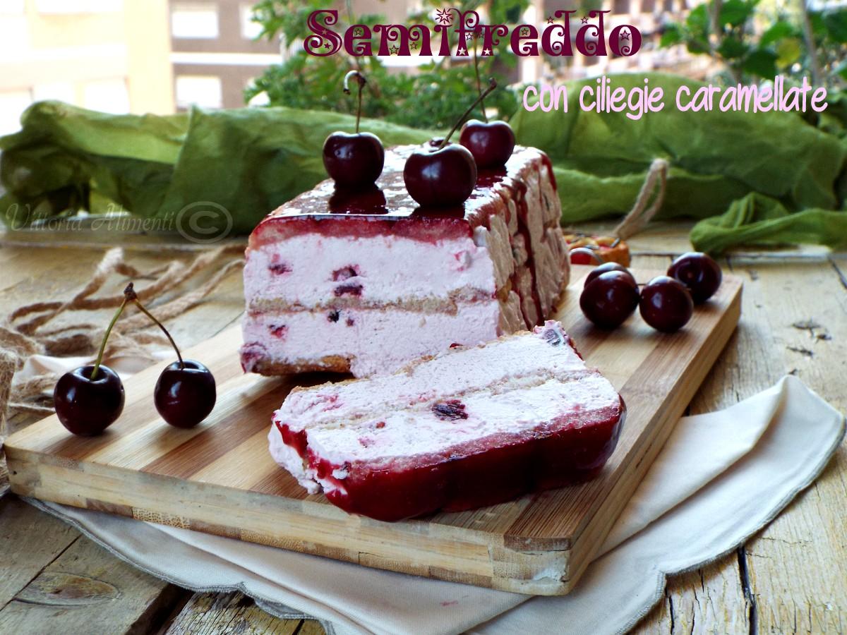 Semifreddo con ciliegie caramellate |Ricetta semplice