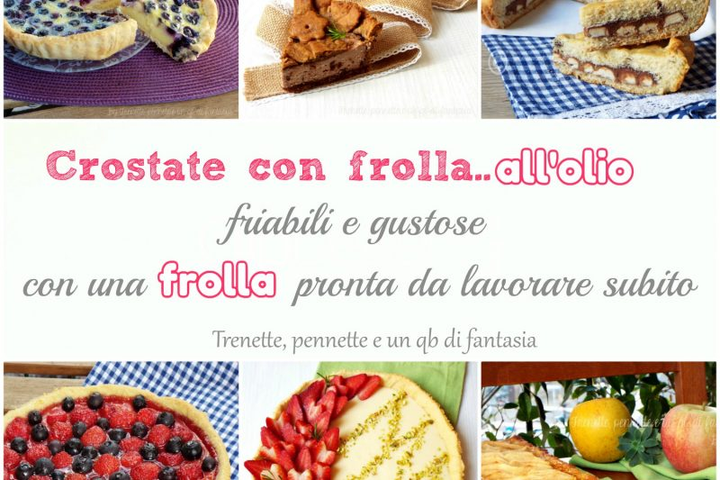 Crostate con frolla all'olio